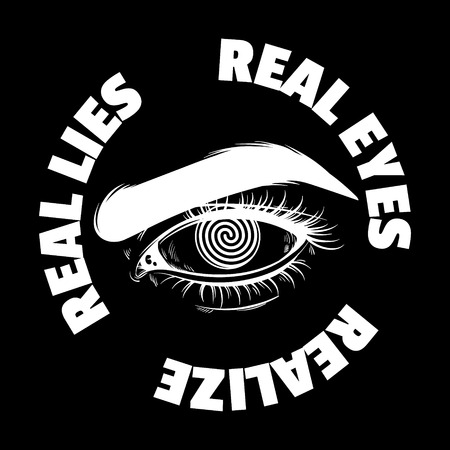 Real eyes realize real lies, Vector typography slogan with hand drawn illustration of human eye.
