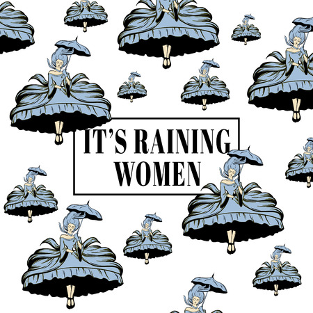 Its raining women. Vector quote typographical background with hand drawn illustration of woman in victorian dress with umbrella. Template for card, poster, banner, prin for t-shirt.