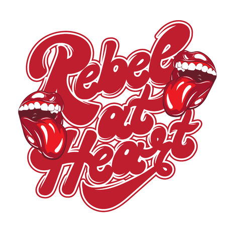Rebel at heart. Vector handwritten lettering with hand drawn illustration of mouth with tongue. Template for card, poster, banner, print for t-shirt, pin, badge and patch.