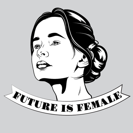 Future is female. Vector hand drawn illustration of pretty girl. Portrait of young lady. Template for card, poster, banner, print for t-shirt, pin, badge and patch. Illustration