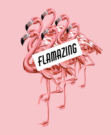 Flamazing. Vector colorful poster with hand drawn illustration of  flamingo isolated. Template for card, placard, banner, print for t-shirt, pin , badge and patch.