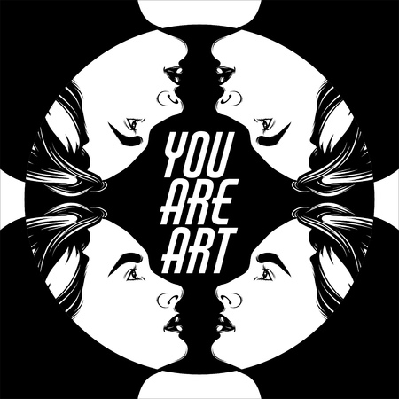 You are art. Quote typographical background. Vector hand drawn illustration with beautiful faces. Template for card, poster. banner, print for t-shirt, pin, badge, patch.