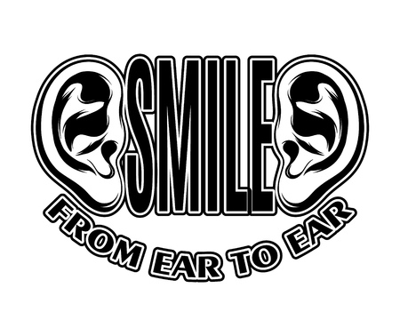 Smile from ear to ear. Quote typographical background. Vector hand drawn illustration of ear. Template for card, poster. banner, print for t-shirt, pin, badge, patch.