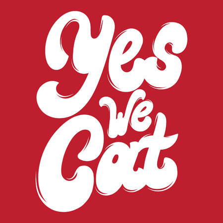 Yes we cat. Vector handwritten lettering . Template for card, poster. banner, print for t-shirt, pin, badge, patch.