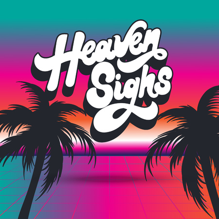 Heaven sighs. Vector poster with palms and handwritten lettering. Artwork made in vaporwave style. Template for card, banner, print for t-shirt, pin, badge, patch.