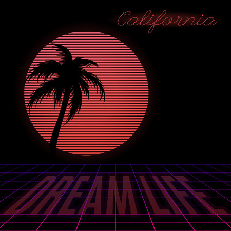 California. Dream life. Vector poster with silhouette of palm , circle and grid made in vaporwave style. Template for card, poster, banner, print for t-shirt, pin, badge, patch.