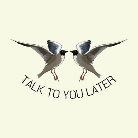Talk to you later. Vector hand drawn illustration of seagull isolated. Creative artwork. Template for card, poster. banner, print for t-shirt, pin, badge, patch.