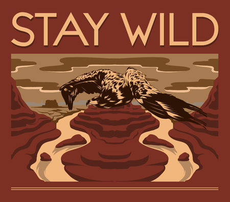 Stay wild. Vector hand drawn landscape of desert with flying eagle . Template for card, poster. banner, print for t-shirt, pin, badge, patch.
