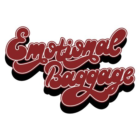 Emotional baggage. Vector hand drawn lettering isolated. Template for card, poster. banner, print for t-shirt, pin, badge, patch.