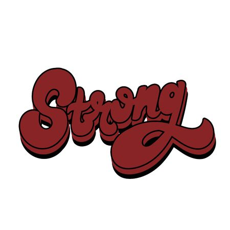 Strong. Vector hand drawn lettering isolated. Template for card, poster, banner, print for t-shirt, pin, badge, patch. Иллюстрация