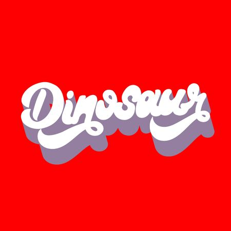 Dinosaur. Vector hand drawn lettering isolated. Template for card, poster, banner, print for t-shirt, pin, badge, patch. Иллюстрация