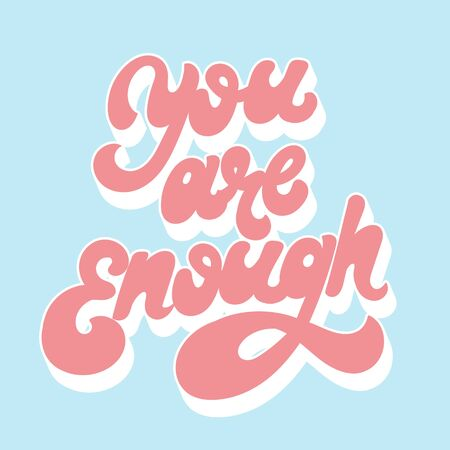 You are enough. Vector handwritten letering isolated. Template for card, poster, banner, print for t-shirt, pin, badge, patch. Иллюстрация