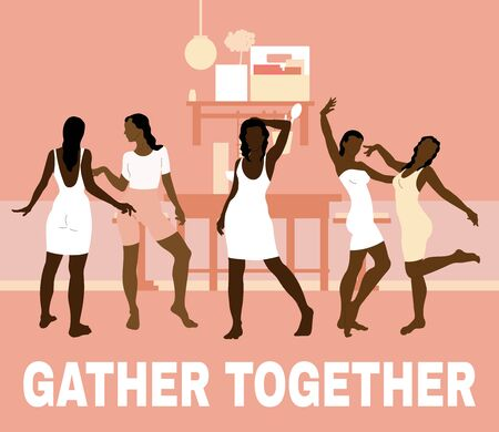 Gather together. Vector  hand drawn illustration of girls in the room.  Creative artwork. Template for card, poster, banner, print for t-shirt, pin, badge, patch.