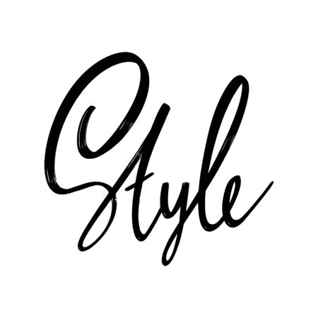 Style. Vector hand drawn lettering  isolated. Template for card, poster, banner, print for t-shirt, pin, badge, patch.