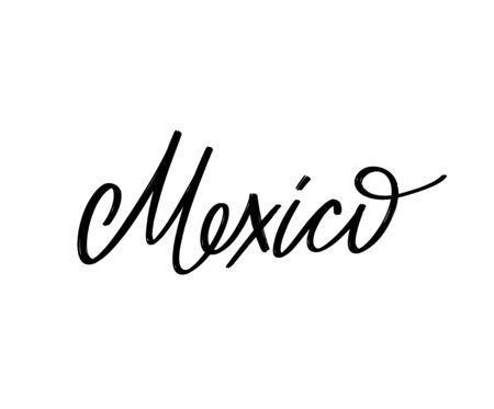 Mexico. Vector hand drawn lettering  isolated. Template for card, poster, banner, print for t-shirt, pin, badge, patch.