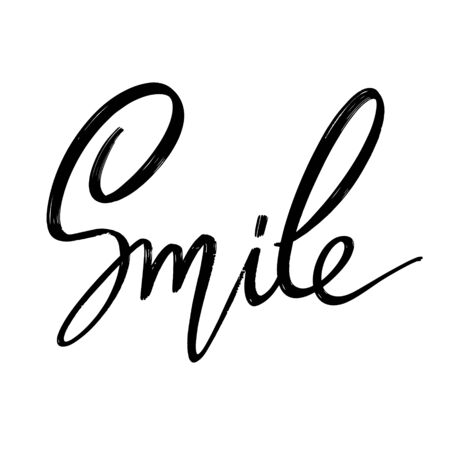 Smile. Vector hand drawn lettering  isolated. Template for card, poster, banner, print for t-shirt, pin, badge, patch.
