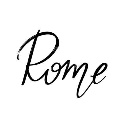 Rome. Vector hand drawn lettering  isolated. Template for card, poster, banner, print for t-shirt, pin, badge, patch.