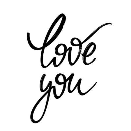 Love you. Vector hand drawn lettering  isolated. Template for card, poster, banner, print for t-shirt, pin, badge, patch.