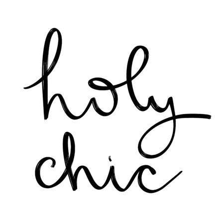 Holy chic.  Vector hand drawn lettering  isolated. Template for card, poster, banner, print for t-shirt, pin, badge, patch. Ilustração