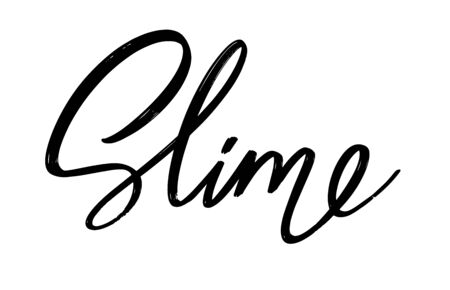 Slime . Vector hand drawn lettering  isolated. Template for card, poster, banner, print for t-shirt, pin, badge, patch.