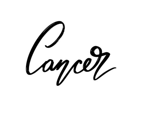 Cancer. Vector hand drawn lettering  isolated. Template for card, poster, banner, print for t-shirt, pin, badge, patch.