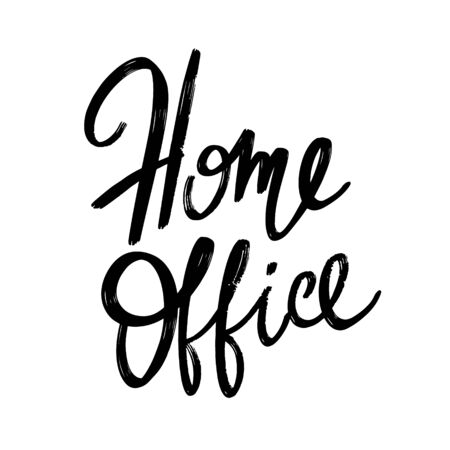 Home office. Vector hand drawn lettering  isolated. Template for card, poster, banner, print for t-shirt, pin, badge, patch.