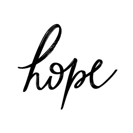 Hope . Vector hand drawn lettering isolated. Template for card, poster, banner, print for t-shirt, pin, badge, patch.