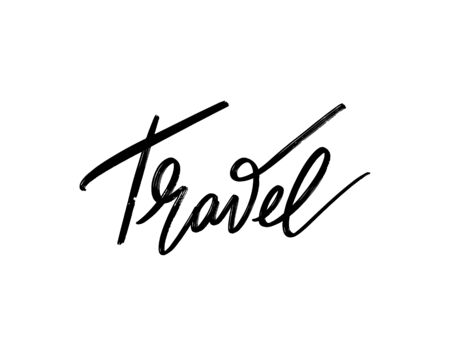 Travel. Vector hand drawn lettering  isolated. Template for card, poster, banner, print for t-shirt, pin, badge, patch.