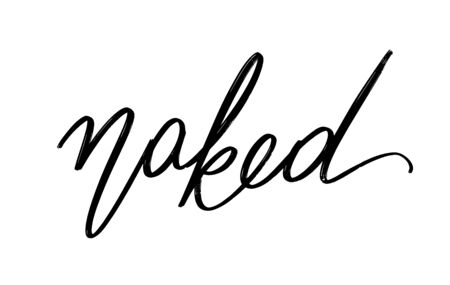 Naked. Vector hand drawn lettering isolated. Template for card, poster, banner, print for t-shirt, pin, badge, patch.