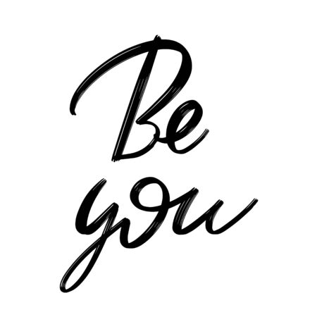 Be you.  Vector hand drawn lettering  isolated. Template for card, poster, banner, print for t-shirt, pin, badge, patch. Ilustração