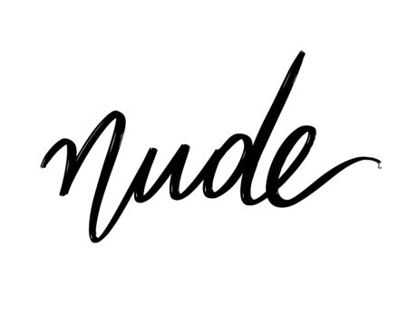 Nude. Vector hand drawn lettering  isolated. Template for card, poster, banner, print for t-shirt, pin, badge, patch.