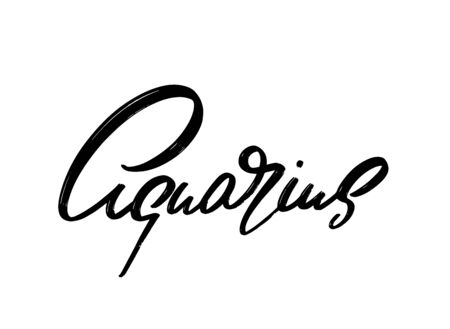 Aquarius. Vector hand drawn lettering  isolated. Template for card, poster, banner, print for t-shirt, pin, badge, patch.
