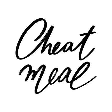 Cheat meal. Vector hand drawn lettering  isolated. Template for card, poster, banner, print for t-shirt, pin, badge, patch.