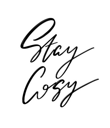 Stay cosy. Vector hand drawn lettering  isolated.  Handwritten inscription. Template for card, poster, banner, print for t-shirt, pin, badge, patch. Illustration