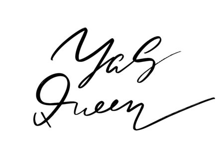 Yas Queen. Vector hand drawn lettering  isolated.  Handwritten inscription. Template for card, poster, banner, print for t-shirt, pin, badge, patch.