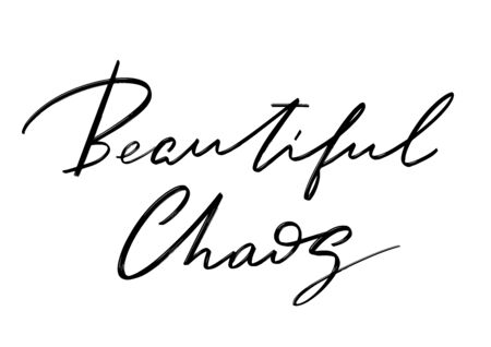 Beautiful chaos. Vector hand drawn lettering  isolated.  Handwritten inscription. Template for card, poster, banner, print for t-shirt, pin, badge, patch.
