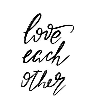 Love each other. Vector hand drawn lettering  isolated.  Handwritten inscription. Template for card, poster, banner, print for t-shirt, pin, badge, patch.