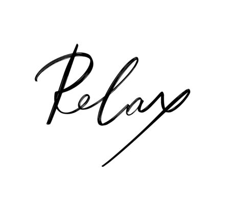 Relax. Vector hand drawn lettering  isolated.  Handwritten inscription. Template for card, poster, banner, print for t-shirt, pin, badge, patch.