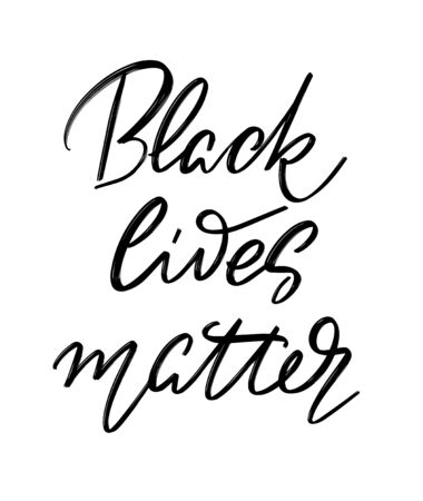 Black lives matter. Vector hand drawn lettering  isolated.  Handwritten inscription. Template for card, poster, banner, print for t-shirt, pin, badge, patch.