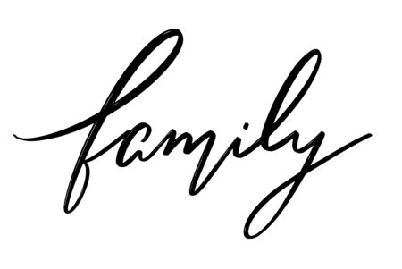 Family. Vector hand drawn lettering  isolated.  Handwritten inscription. Template for card, poster, banner, print for t-shirt, pin, badge, patch.