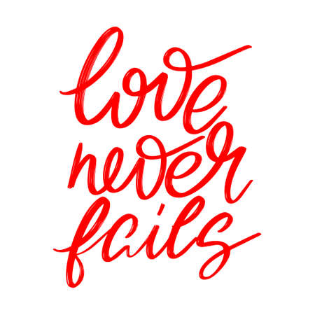 Love never fails. hand drawn lettering isolated. Template for card, poster, banner, print for t-shirt, pin, badge, patch. 矢量图像