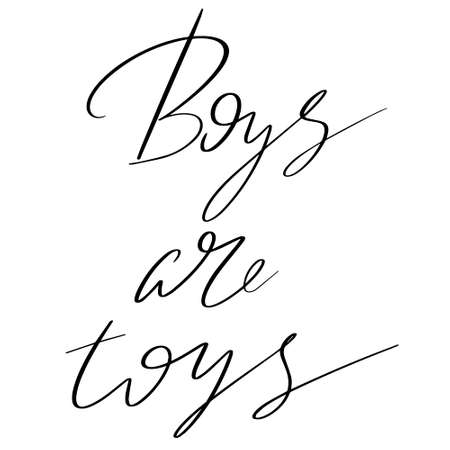 Boys are toys hand drawn lettering isolated. Template for card, poster, banner, print for t-shirt, pin, badge, patch. 矢量图像