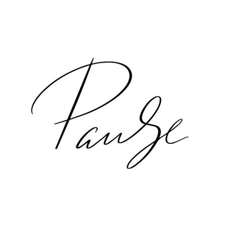 Pause hand drawn lettering isolated. Template for card, poster, banner, print for t-shirt, pin, badge, patch.