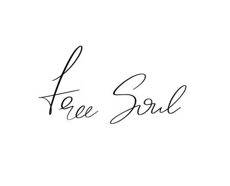 Free soul. Vector hand drawn lettering isolated. Template for card, poster, banner, print for t-shirt, pin, badge, patch.