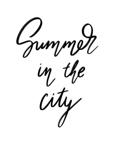 Summer in the city. Vector hand drawn lettering isolated. Template for card, poster, banner, print for t-shirt, pin, badge, patch.