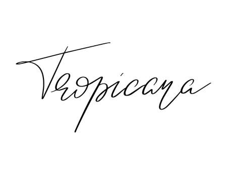 Tropicana. Vector hand drawn lettering isolated. Template for card, poster, banner, print for t-shirt, pin, badge, patch.