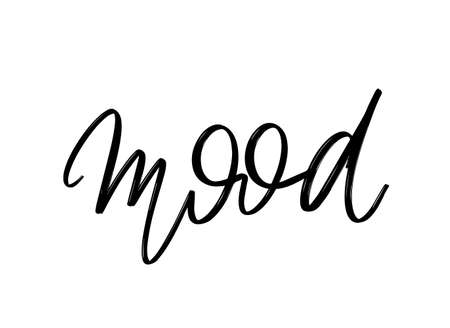 Mood. Vector hand drawn lettering isolated. Template for card, poster, banner, print for t-shirt, pin, badge, patch. Illustration