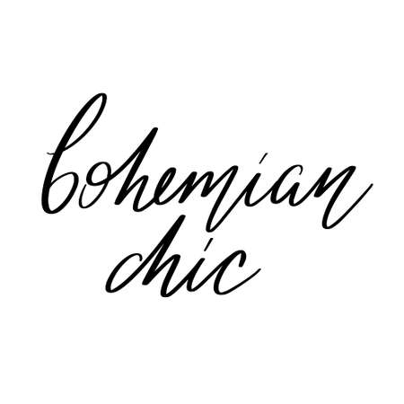 Bohemian chic. Vector hand drawn lettering isolated. Template for card, poster, banner, print for t-shirt, pin, badge, patch.