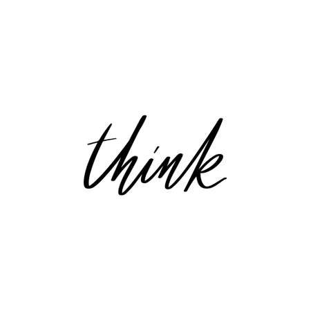 Think. Vector hand drawn lettering isolated. Template for card, poster, banner, print for t-shirt, pin, badge, patch. 矢量图像