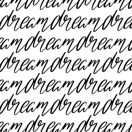 Dream. Vector hand drawn pattern with lettering isolated. Template for card, poster, banner, print for t-shirt, pin, badge, patch.